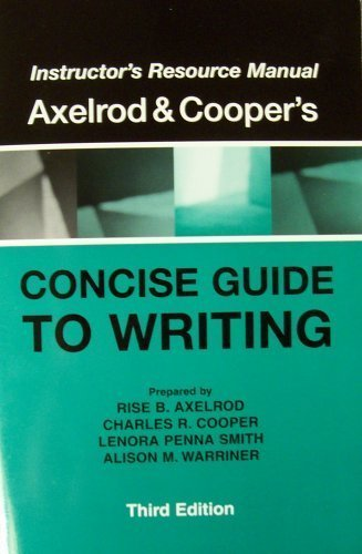 Insructor's Resource Manual for Axelrod&Cooper's Concise Guide to Writing