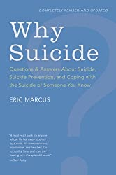 Why Suicide?: Questions and Answers About Suicide, Suicide Prevention, and Coping with the Suicide of Someone You Know