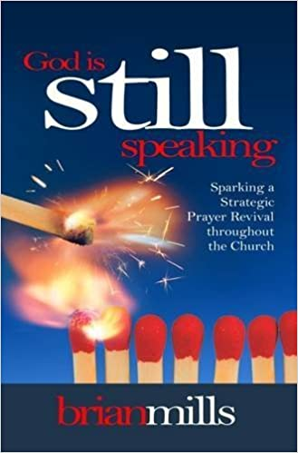Book God is Still Speaking: Sparking a Strategic Prayer Revival Throughout the Church by Brian Mills (2009-12-01)