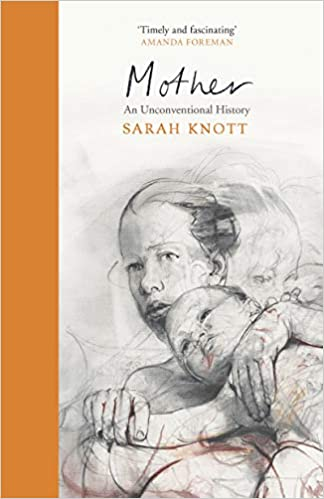 Image result for mother: an unconventional history