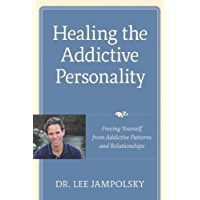 Healing the Addictive Personality: Freeing Yourself from Addictive Patterns and Relationships (English Edition)