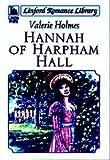 Hannah of Harpham Hall, Valerie Holmes, 1846170699