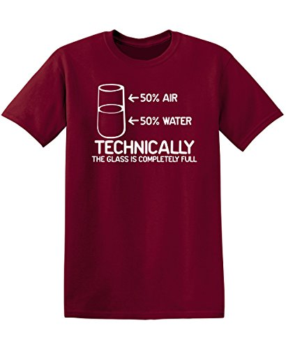The Glass is Completely Full Funny Novelty Graphic Sarcastic T Shirt M Garnet