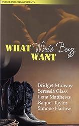 What White Boyz Want