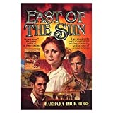 East of the Sun, Barbara Bickmore, 0345342593