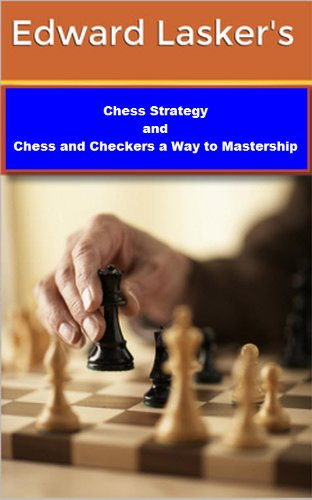 Chess Strategy And Chess And Checkers The Way To Mastership Epub