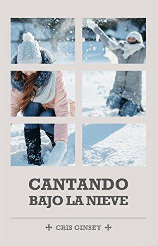 Cantando bajo la nieve (Spanish Edition)
