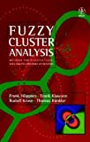 Fuzzy Cluster Analysis : Methods for Classification, Data Analysis and Image Recognition, Höppner, Frank and Klawonn, Frank, 0471988642