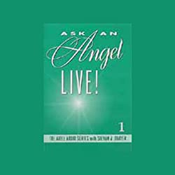 Ask an Angel Live! Volume 1