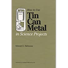 How to Use Tin Can Metal in Science Projects