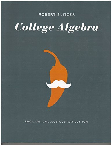 College Algebra Essentials (Broward College custom edition) by Robert Blitzer (2010-08-02)