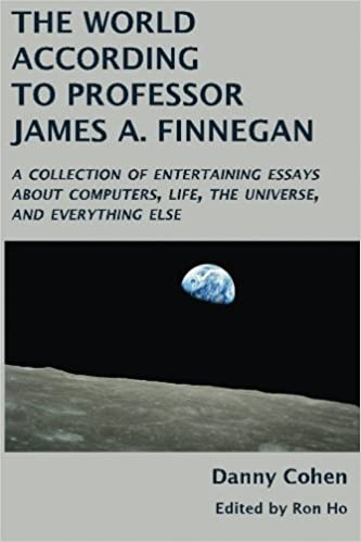 Thesis Statement For A Persuasive Essay The World According To Professor James A Finnegan A Collection Of  Entertaining Essays About Computers Life The Universe And Everything  Else Danny  English As A Global Language Essay also Comparative Essay Thesis Statement The World According To Professor James A Finnegan A Collection Of  Health And Wellness Essay