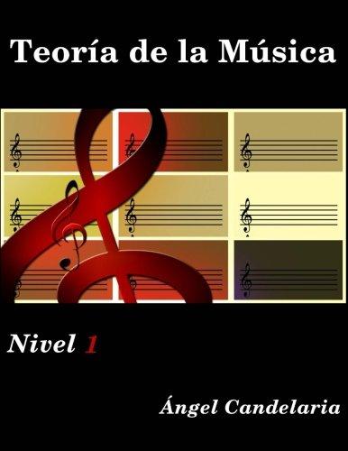 Teoria de la Musica: Nivel 1 (Spanish Edition) [Angel Candelaria] (Tapa Blanda)