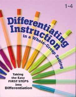 Differentiating Instruction in a Whole-Group Setting, Grades 1-4 (Differentiating Instruction in a Whole-Group Setting)