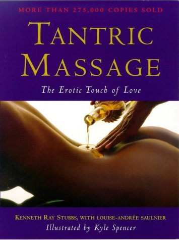 Tantric Massage: The Erotic Touch of Love by Kenneth Ray Stubbs (1999-08-05)
