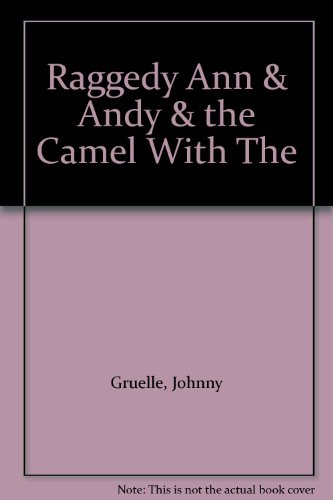 Raggedy Ann & Andy & the Camel With The