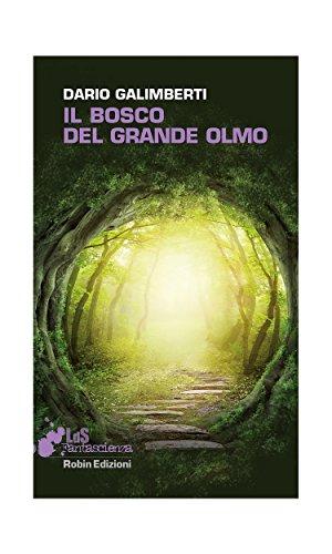 Il Bosco Del Grande Olmo I Libri Da Scoprire Italian Edition