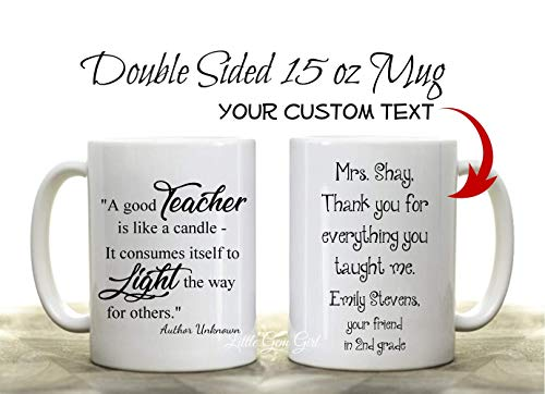 A good Teacher is like a Candle Coffee Mug with Your Custom Text on the opposite side - Personalized Message Ceramic 15 oz Cup