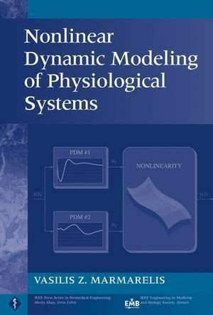 Download Nonlinear Dynamic Modeling of Physiological Systems 1st Edition by Marmarelis, Professor Vasilis Z. (2004) Hardcover ebook