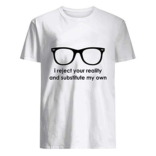 USA 80s TEE I Reject Your Reality and Substitute My Own Shirt White -