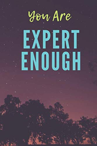 - You Are Expert Enough: Love, the Universe/Lined Journal/Notebook/Affirmations Diary, Share Your Message Journal