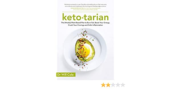 Ketotarian: The (Mostly) Plant-based Plan to Burn Fat, Boost ...