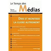 TEMPS DES MEDIAS NO.04 : DIRE ET MONTRER LA GUERRE AUTREMENT