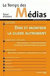 Le Temps des Médias, N° 4 Printemps 2005 : Dire et montrer la guerre, autrement