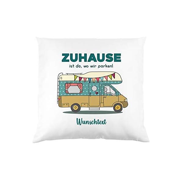 Herz & Heim® Deko-Kissen für Camper - Zuhause ist da, wo wir parken! - mit Gratis Druck Ihres Wunschtextes Wohnmobil