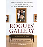 img - for Rogues' Gallery: The Secret Story of the Lust, Lies, Greed, and Betrayals That Made the Metropolitan Museum of Art (Paperback) - Common book / textbook / text book