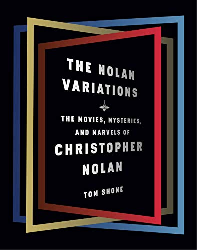 Book Cover: The Nolan Variations: The Movies, Mysteries, and Marvels of Christopher Nolan