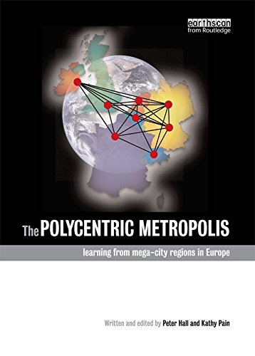 Download The Polycentric Metropolis: Learning from Mega-City Regions in Europe Pdf