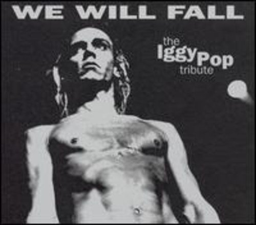 We Will Fall: The Iggy Pop Tribute