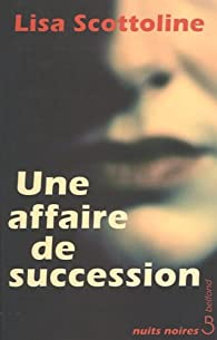 Une affaire de succession par Lisa Scottoline
