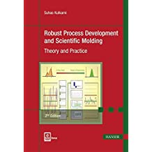 Robust Process Development and Scientific Molding 2E: Theory and Practice