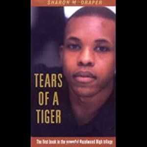 Tears of a Tiger by SharOn M Draper?