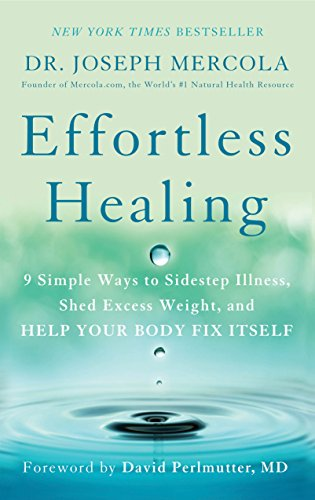 Effortless Healing: 9 Simple Ways to Sidestep Illness, Shed Excess Weight, and Help Your Body FixItself cover