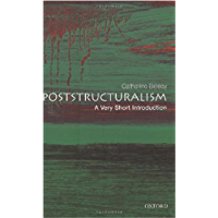 Poststructuralism: A Very Short Introduction (Very Short Introductions Book 73)