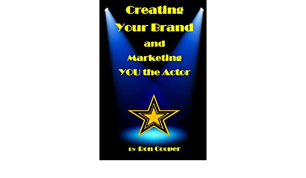 Creating Your Brand and Marketing YOU the Actor: Amazon.es ...