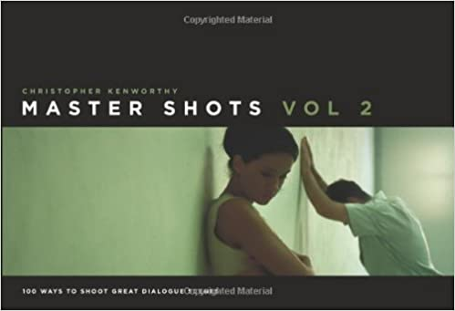 Master Shots, Volume 2: 100 Ways to Shoot Great Dialogue Scenes price comparison at Flipkart, Amazon, Crossword, Uread, Bookadda, Landmark, Homeshop18