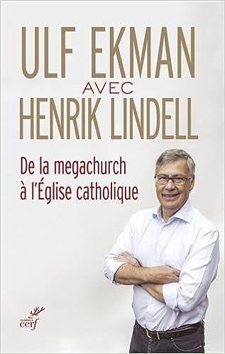 Télécharger en ligne De la mégachurch à l'Eglise catholique : Entretiens pdf ebook