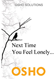 Next Time You Feel Lonely... (OSHO Singles)