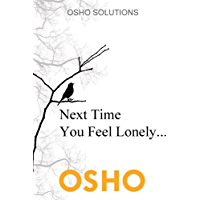Next Time You Feel Lonely... (OSHO Singles) (English Edition)