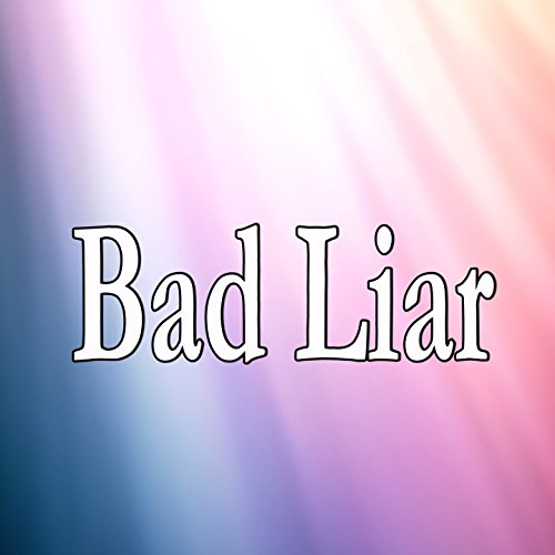Bad Liar (Homage to Selena Gomez)