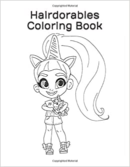 Hairdorables Coloring Book: 50 Hairdorables Coloring Pages ...