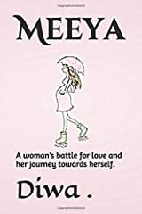 Meeya: A woman's battle for love and her journey towards herself. (Book One) Paperback