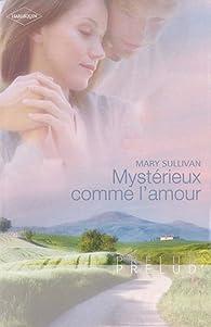 Mystérieux comme l'amour par Mary Sullivan