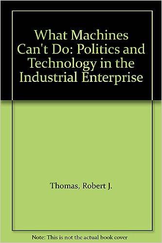 Télécharger les livres gratuitement What Machines Can't Do: Politics and Technology in the Industrial Enterprise en français PDF iBook 0520081315 by Robert J. Thomas