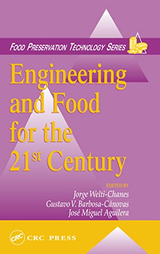 Engineering and Food for the 21st Century (Food Preservation Technology) Pdf
