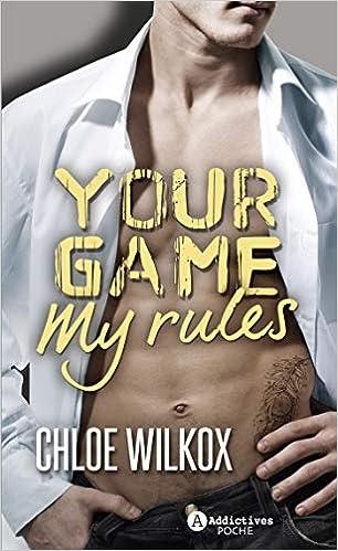 Your game my rules de Chloé Wilkox 41eyHmsU0YL._SX304_BO1,204,203,200_